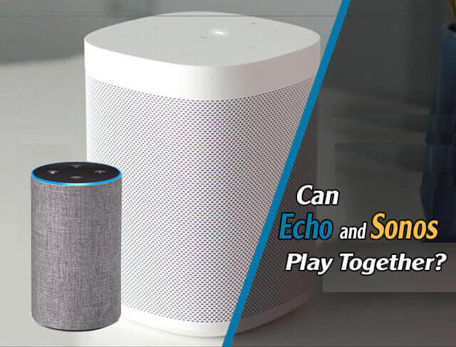 Can The Echo And Sonos Play Together