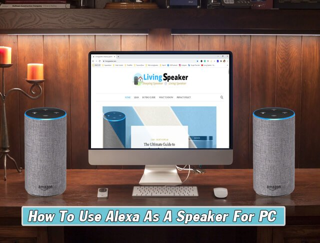 How To Use Alexa As A Speaker For PC