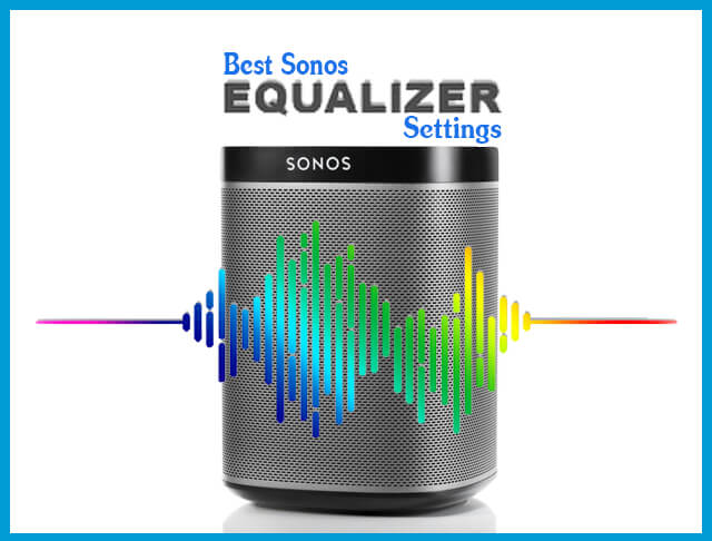 Best Sonos Equalizer Settings