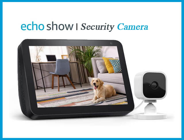 How To Use Echo Show As A Security Camera