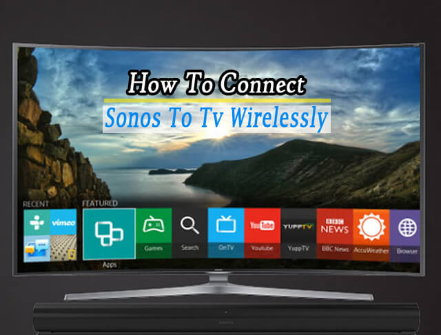 How To Connect Sonos To Tv Wirelessly